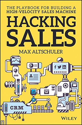 Hacking Sales: The Playbook for Building a High-Velocity Sales Machine Cover