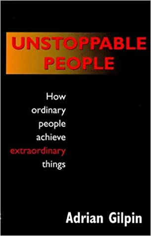 Unstoppable People: How Ordinary People Achieve Extraordinary Things Cover