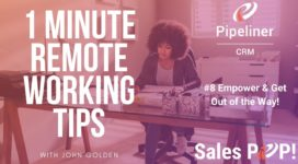 1 Minute Remote Working Tips #8: Empower & Get Out of the Way!