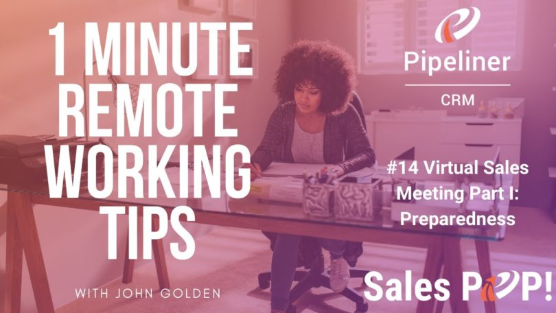 1 Minute Remote Working Tips #14: Virtual Sales Meetings Part I Preparedness