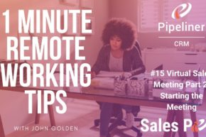 1 Minute Remote Working Tips #15: Virtual Sales Meetings Part II Starting The Meeting