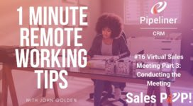 1 Minute Remote Working Tips #16: Virtual Sales Meetings Part III Conducting The Meeting