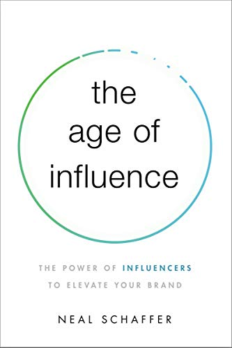 The Age of Influence: The Power of Influencers to Elevate Your Brand Cover