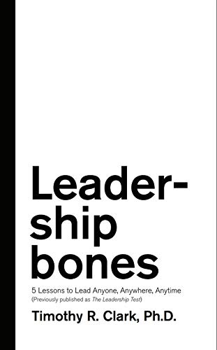 Leadership Bones: 5 Lessons to Lead Anyone, Anywhere, Anytime Cover