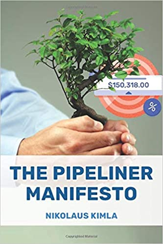 The Pipeliner Manifesto: The mission and vision of the Pipelinersales Corporation Cover