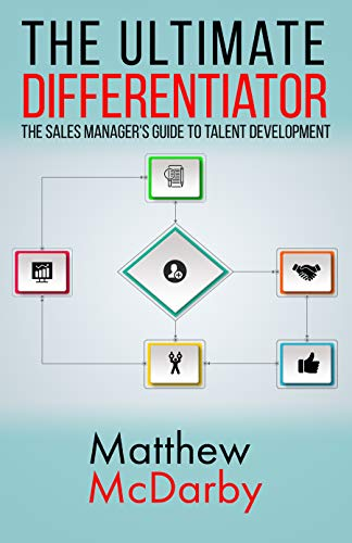 The Ultimate Differentiator: The Sales Manager's Guide to Talent Development Cover
