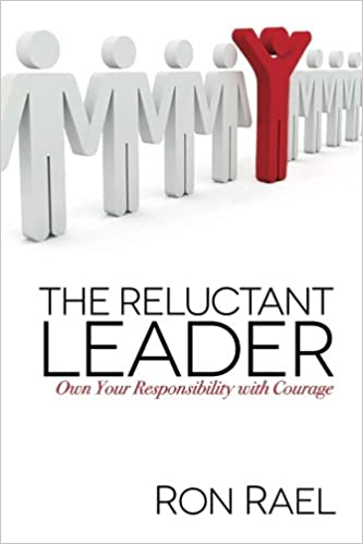 The Reluctant Leader: Own Your Responsibility with Courage Cover