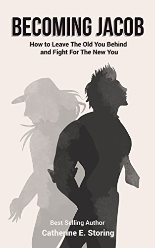 Becoming Jacob: How to Leave The Old You Behind and Fight For The New You Cover