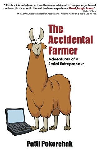 The Accidental Farmer: Adventures of a Serial Entrpreneur: Live a Life Without Regrets! Cover