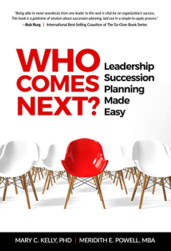 Who Comes Next?: Leadership Succession Planning Made Easy Cover