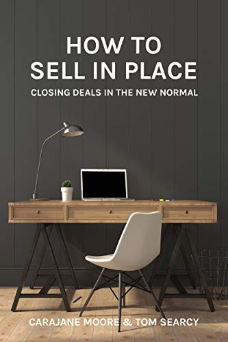 How to Sell In Place: Closing Deals in the New Normal Cover
