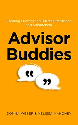Advisor Buddies: Creating Success and Building Resilience as a Solopreneur Cover