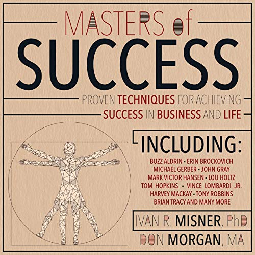 Masters of Success: Proven Techniques for Achieving Success in Business and Life Cover