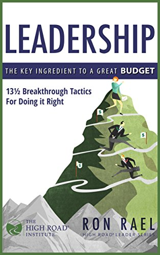 Leadership: The Key Ingredient to a Great Budget: 13 1/2 Breakthrough Tactics for Doing it Right Cover