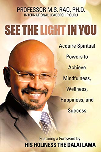 See the Light in You: Acquire Spiritual Powers to Achieve Mindfulness, Wellness, Happiness, and Success Cover