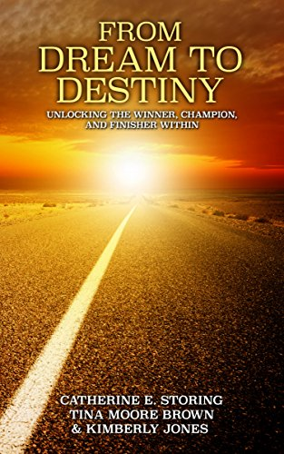 From Dream to Destiny: Unlocking The Winner, Champion, and Finisher Within Cover