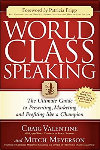 World Class Speaking: The Ultimate Guide to Presenting, Marketing and Profiting Like a Champion Cover