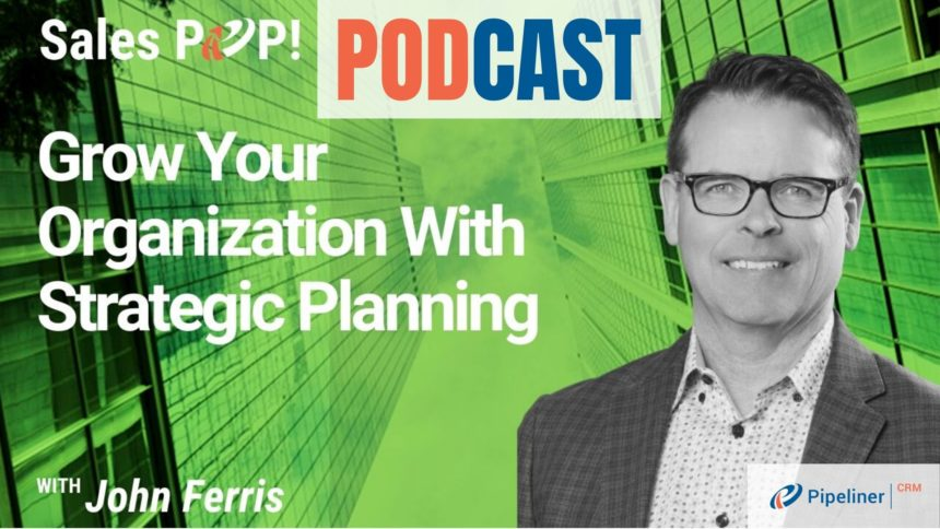 🎧 Grow Your Organization With Strategic Planning