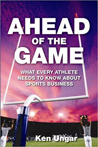 Ahead of the Game: What Every Athlete Needs to Know About Sports Business Cover