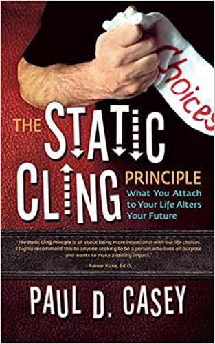The Static Cling Principle: What You Attach to Your Life Alters Your Future Cover