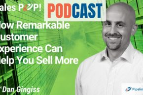 🎧 How Remarkable Customer Experience Can Help You Sell More