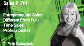 Entrepreneurial Sales – Different From Full-Time Sales Professionals?