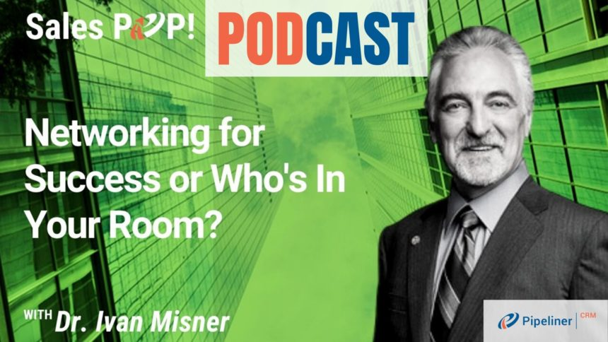 🎧 Networking for Success or Who's In Your Room?