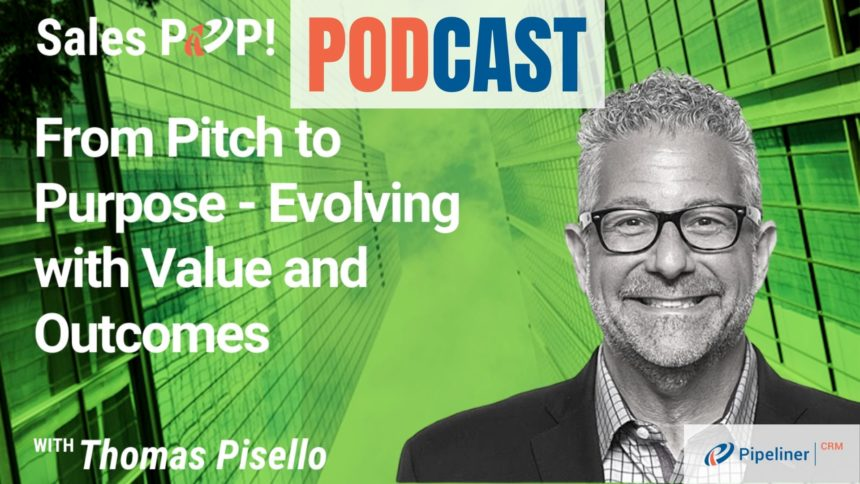 🎧 From Pitch to Purpose – Evolving with Value and Outcomes