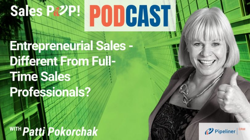 🎧 Entrepreneurial Sales – Different From Full-Time Sales Professionals?