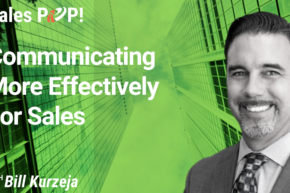 Communicating More Effectively For Sales (video)