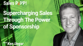 Supercharging Sales Through The Power of Sponsorship (video)