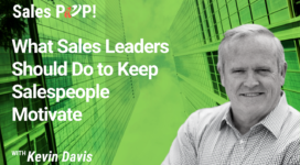 What Sales Leaders Should Do to Keep Salespeople Motivated