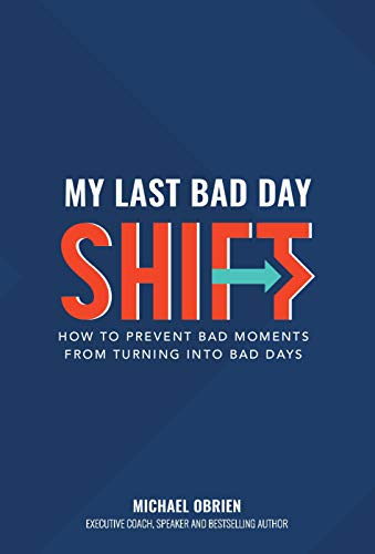My Last Bad Day Shift: How to Prevent Bad Moments from Turning into Bad Days Cover