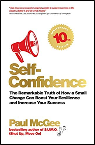 Self-Confidence: The Remarkable Truth of How a Small Change Can Boost Your Resilience and Increase Your Success Cover