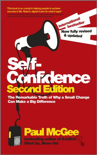 Self-Confidence: The Remarkable Truth of Why a Small Change Can Make a Big Difference Cover