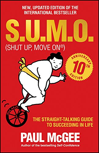 S.U.M.O (Shut Up, Move On): The Straight-Talking Guide to Succeeding in Life Cover