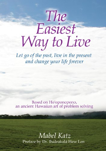 The Easiest Way to Live: Let Go of the Past, Live in the Present and Change Your Life Forever Cover