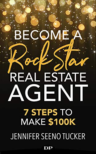 Become a Rock Star Real Estate Agent: 7 Steps to Make $100k Cover