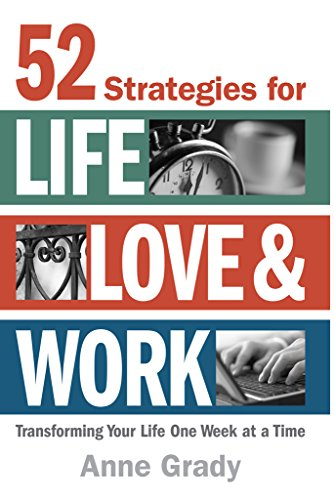 52 Strategies for Life, Love & Work: Transforming Your Life One Week at a Time Cover