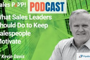 🎧 What Sales Leaders Should Do to Keep Salespeople Motivated