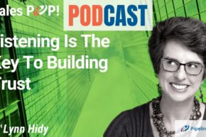 🎧   Listening Is The Key To Building Trust