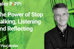 The Power of Stop Talking, Listening and Reflecting (video)