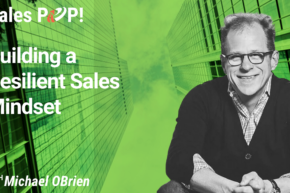 Building a Resilient Sales Mindset (video)
