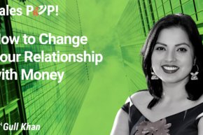 How to Change Your Relationship with Money