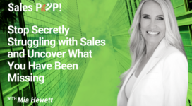 Stop Secretly Struggling with Sales and Uncover What You Have Been Missing (video)