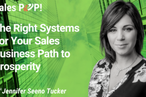 The Right Systems For Your Sales Business Path to Prosperity