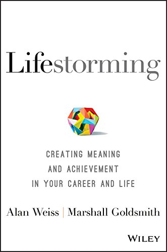 Lifestorming: Creating Meaning and Achievement in Your Career and Life Cover