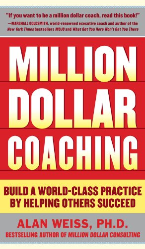 Million Dollar Coaching: Build a World-Class Practice by Helping Others Succeed Cover