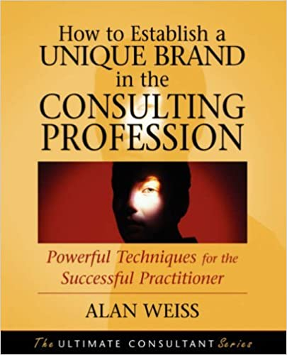 How to Establish a Unique Brand in the Consulting Profession: Powerful Techniques for the Successful Practitioner Cover