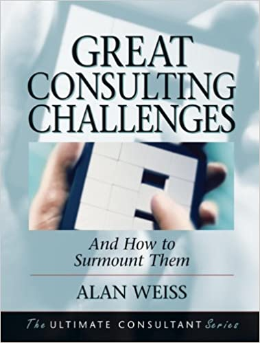 Great Consulting Challenges: And How to Surmount Them Cover